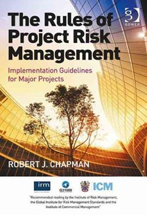 Rules of Project Risk Management by Robert James Chapman (9781472411952) - HardCover - Business & Finance Business Communication