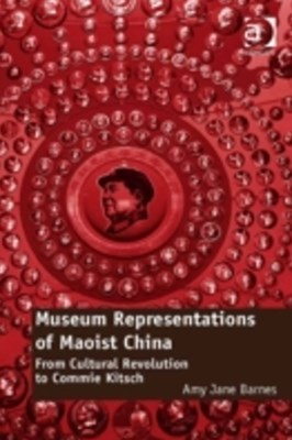 Museum Representations of Maoist China
