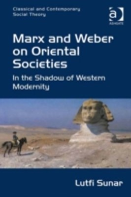 Marx and Weber on Oriental Societies