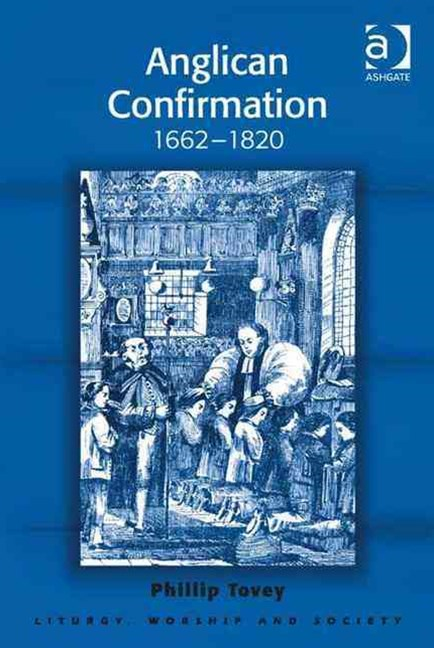 Anglican Confirmation, 1662-1820