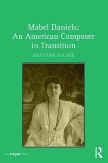 Mabel Daniels: American Composer in Transition