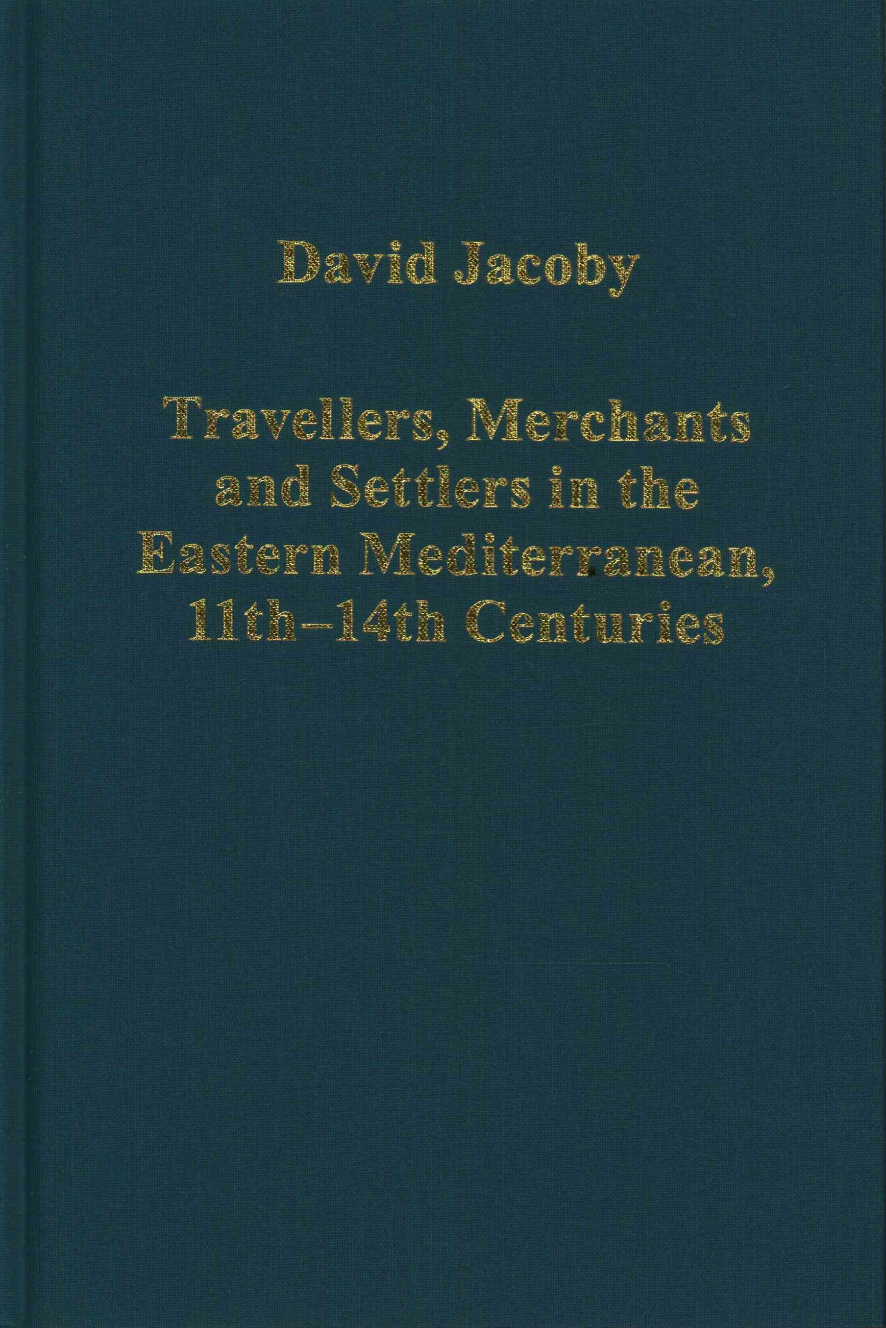 Travellers, Merchants and Settlers in the Eastern Mediterranean, 11th-14th Centuries