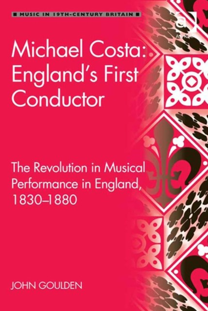 (ebook) Michael Costa: England's First Conductor