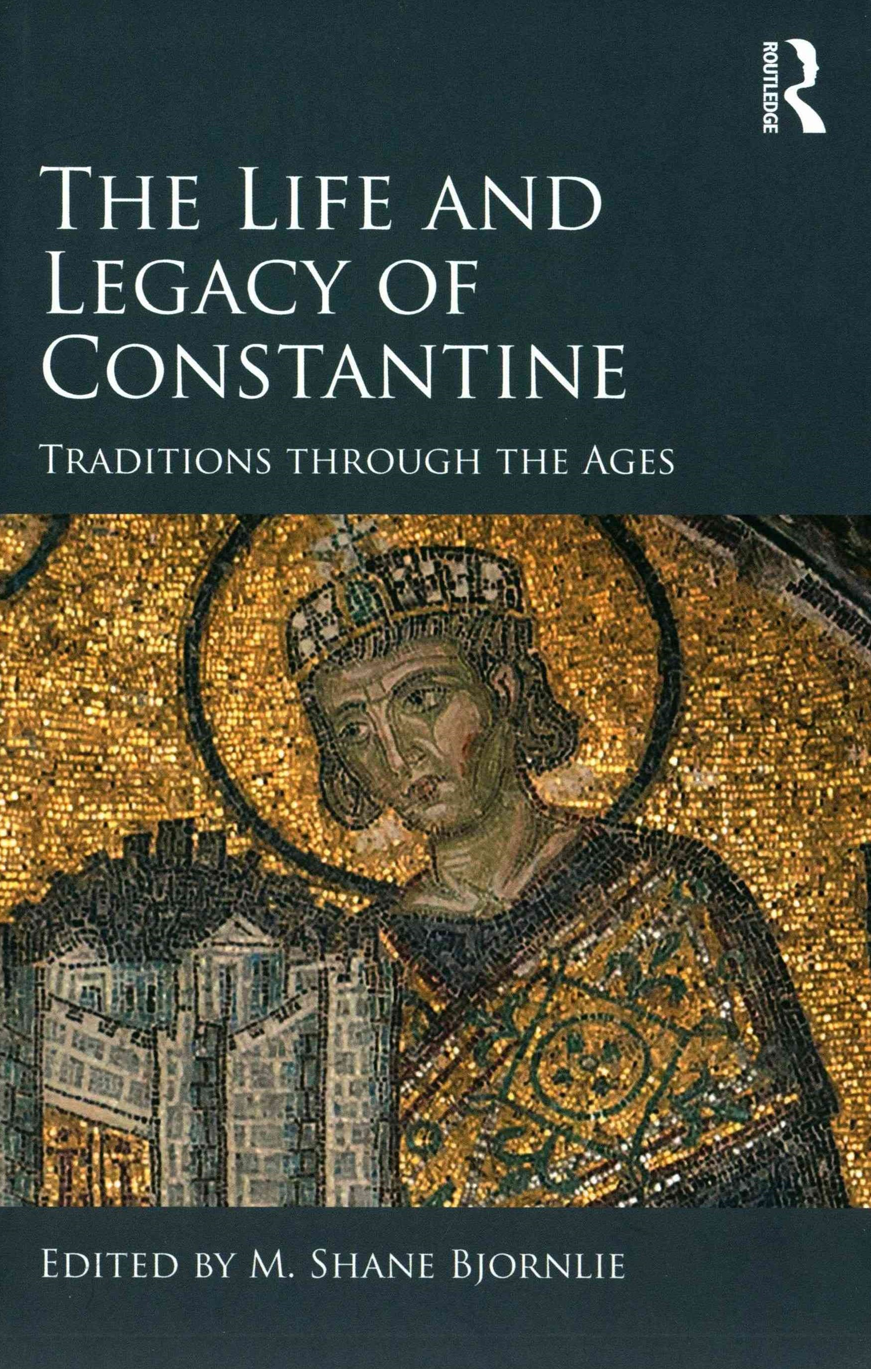 Life and Legacy of Constantine