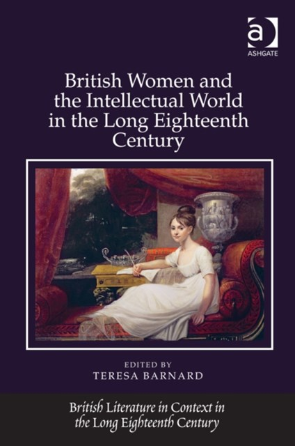 British Women and the Intellectual World in the Long Eighteenth Century