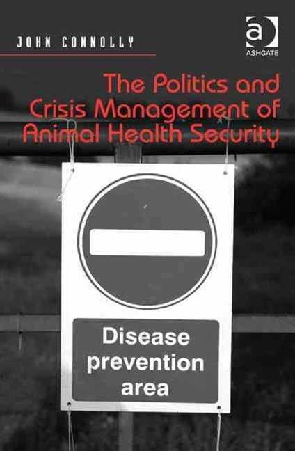 Politics and Crisis Management of Animal Health Security