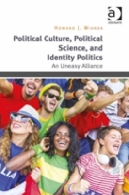 Political Culture, Political Science, and Identity Politics