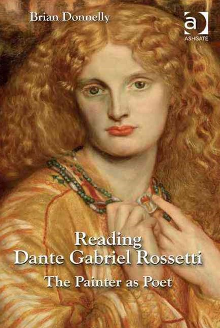 Reading Dante Gabriel Rossetti