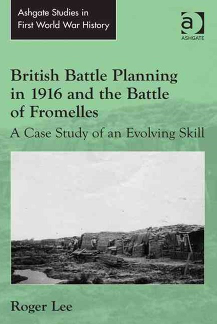 British Battle Planning in 1916 and the Battle of Fromelles