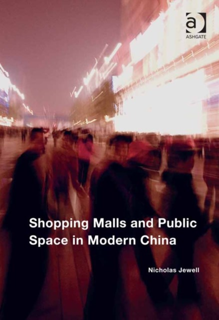 (ebook) Shopping Malls and Public Space in Modern China