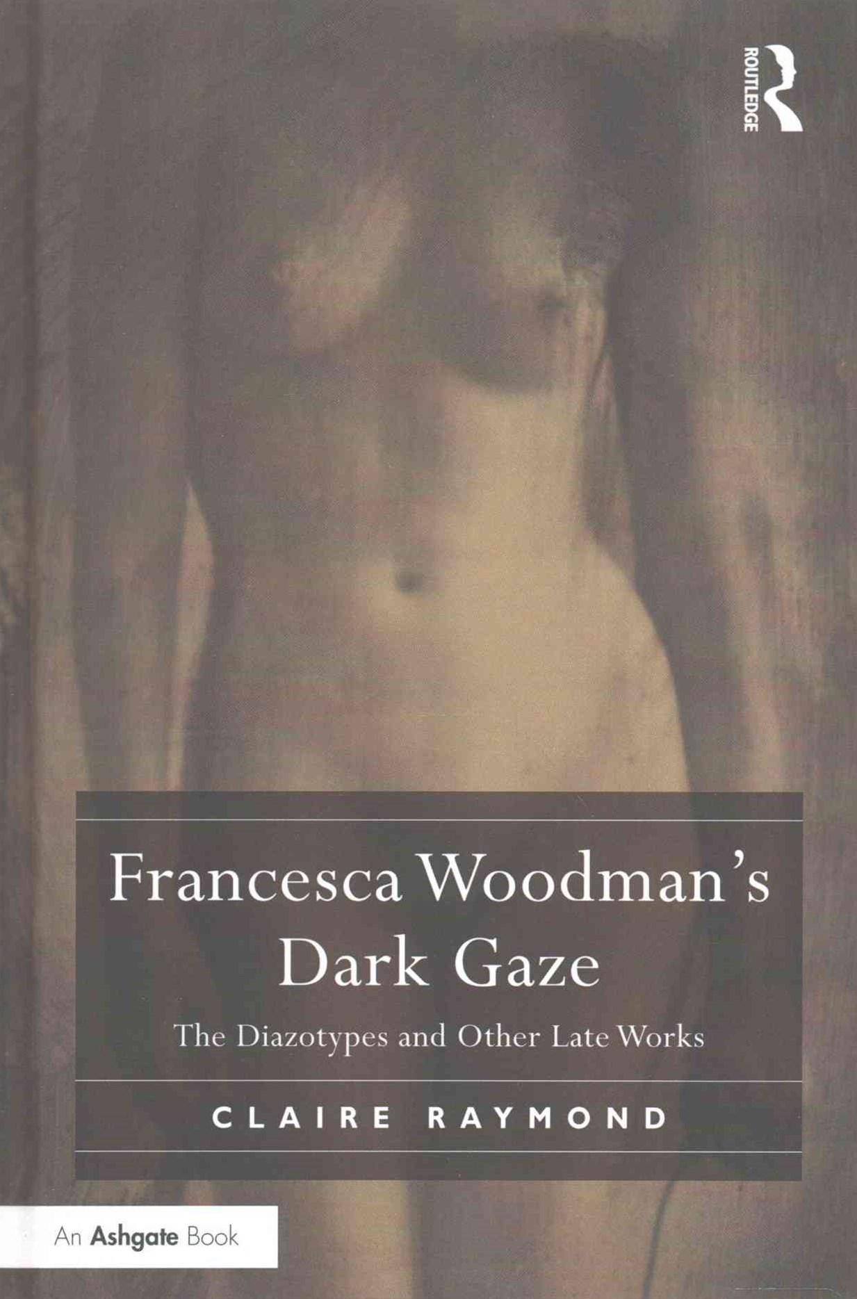 Francesca Woodman's Dark Gaze