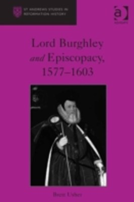 Lord Burghley and Episcopacy, 1577-1603