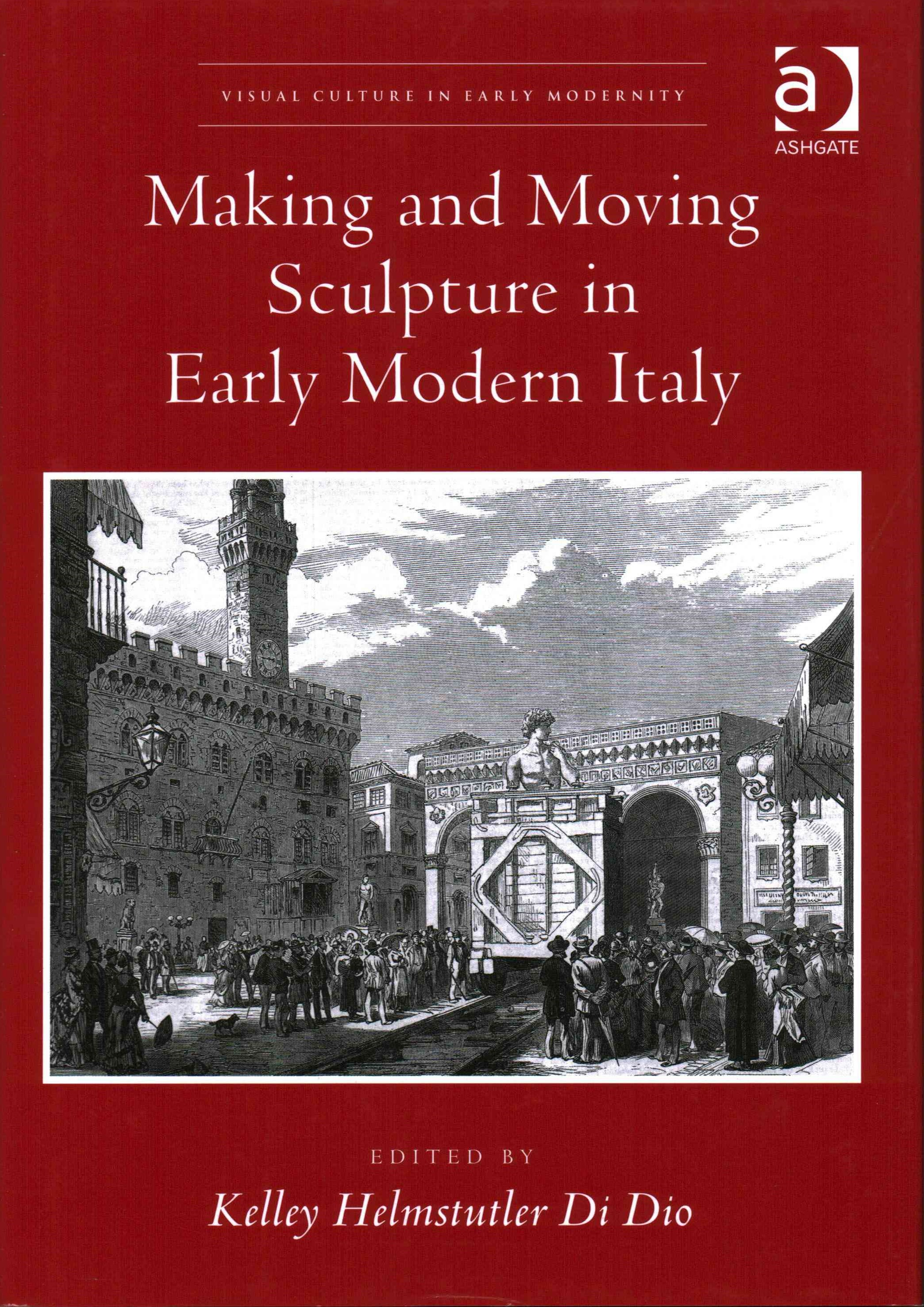 Making and Moving Sculpture in Early Modern Italy
