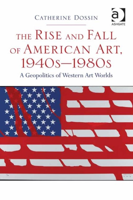 Rise and Fall of American Art, 1940sa80s