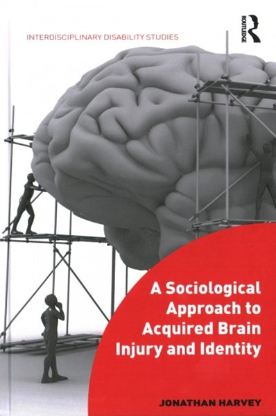 Sociological Approach to Acquired Brain Injury and Identity