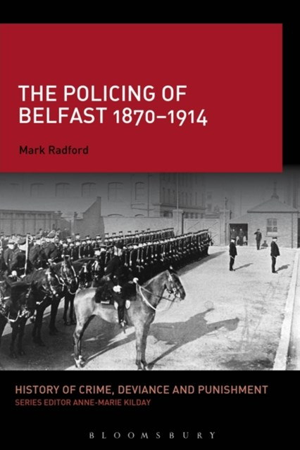 Policing of Belfast 1870-1914