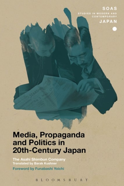 Media, Propaganda and Politics in 20th-Century Japan