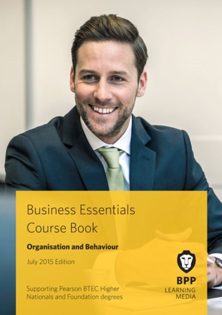 Business Essentials - Organisation and Behaviour Course Book 2015