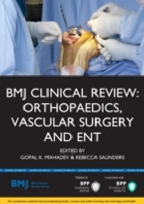 (ebook) BMJ Clinical Review:Orthopaedics, Vascular Surgery and ENT