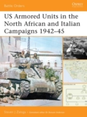 US Armored Units in the North African and Italian Campaigns 1942 45