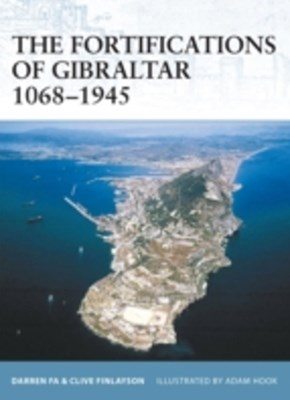 Fortifications of Gibraltar 1068-1945