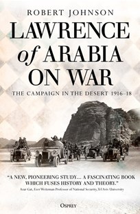 Lawrence of Arabia on War by Robert Johnson (9781472834928) - PaperBack - Military Wars