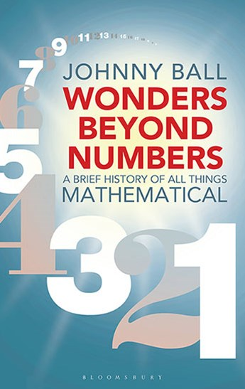 Wonders Beyond Numbers: A History of All Things Mathematical