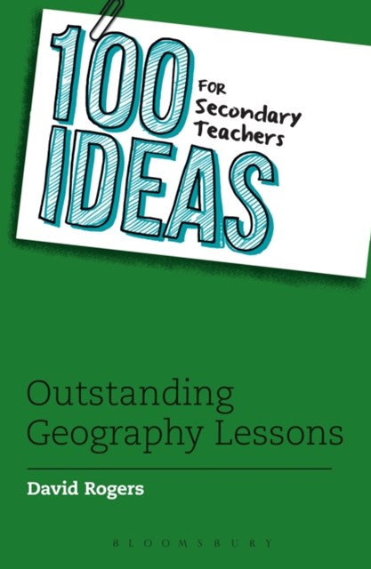 100 Ideas for Secondary Teachers: Outstanding Geography Lessons