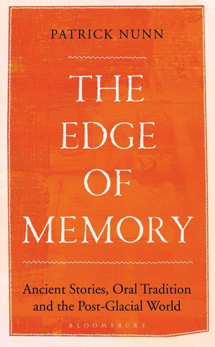 The Edge of Memory: Ancient Stories, Oral Tradition, and the Post-Glacia