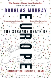 The Strange Death of Europe by Douglas Murray (9781472958006) - PaperBack - History European