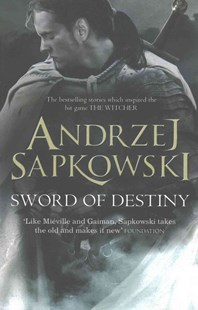 Sword of Destiny by Andrzej Sapkowski, David French (9781473211544) - PaperBack - Fantasy