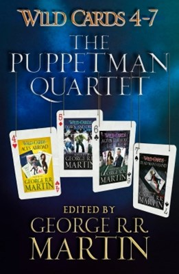 Wild Cards 4-7: The Puppetman Quartet