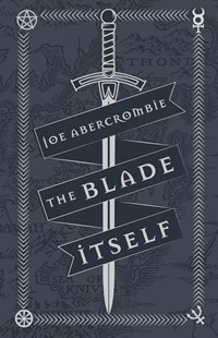 The Blade Itself by Joe Abercrombie (9781473216785) - HardCover - Fantasy