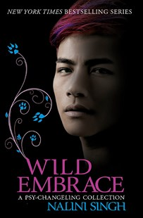 Wild Embrace: A Psy-Changeling Collection by Nalini Singh (9781473221604) - PaperBack - Fantasy