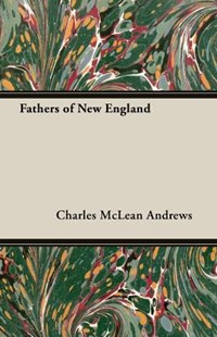 Fathers of New England by Charles McLean Andrews (9781473300514) - PaperBack - History Latin America