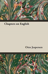 Chapters on English by Otto Jespersen (9781473302273) - PaperBack - Reference