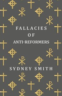 Fallacies of Anti-Reformers by Sydney Smith (9781473322455) - PaperBack - Philosophy