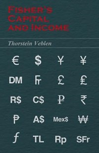 Fisher's Capital and Income by Thorstein Veblen (9781473324138) - PaperBack - Modern & Contemporary Fiction Literature