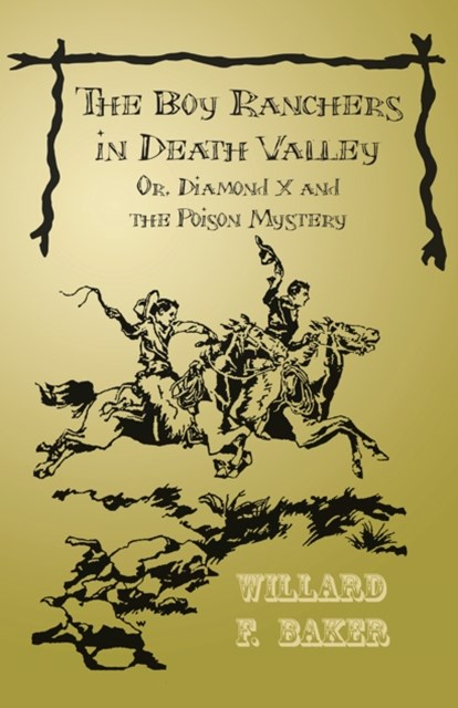 Boy Ranchers in Death Valley; Or, Diamond X and the Poison Mystery