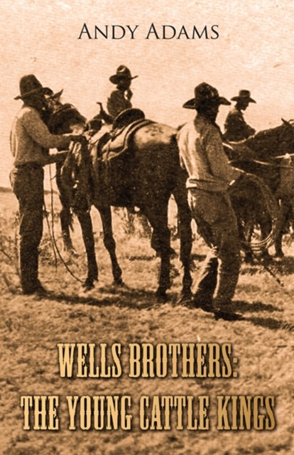(ebook) Wells Brothers: The Young Cattle Kings