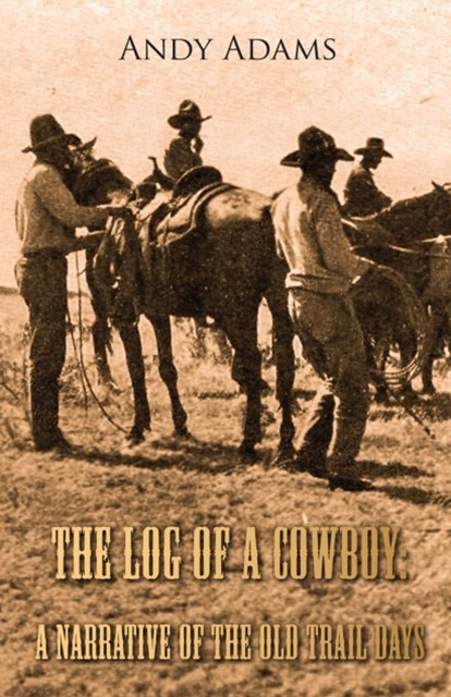 (ebook) Log of a Cowboy: A Narrative of the Old Trail Days