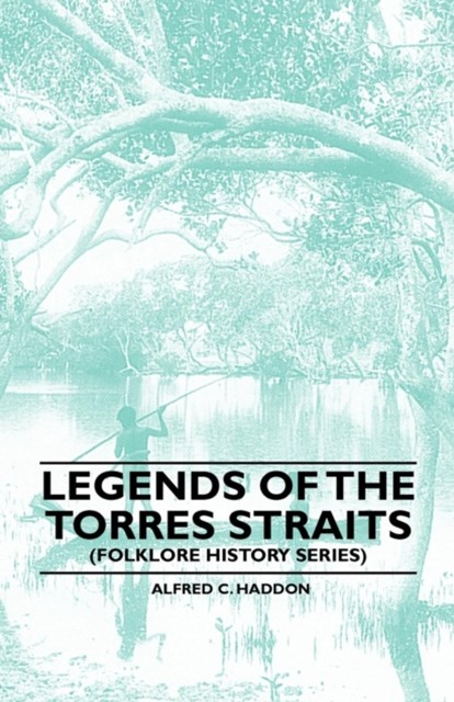 (ebook) Legends Of The Torres Straits (Folklore History Series)