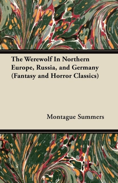 (ebook) Werewolf In Northern Europe, Russia, and Germany (Fantasy and Horror Classics)