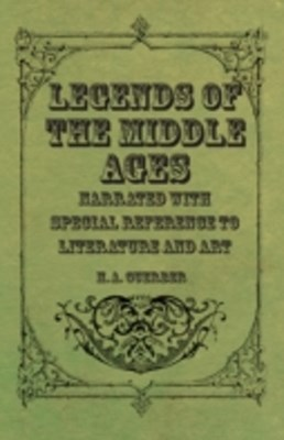 (ebook) Legends of the Middle Ages - Narrated with Special Reference to Literature and Art
