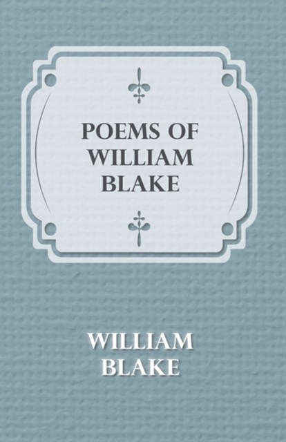 (ebook) Poems of William Blake - Songs of Innocence and of Experience and The Book of Thel