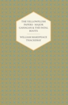 (ebook) Yellowplush Papers - Major Gahagan and the Fatal Boots