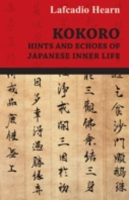(ebook) Kokoro - Hints and Echoes of Japanese Inner Life