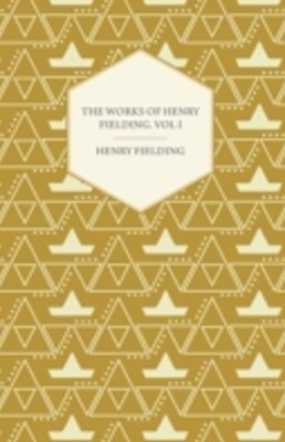 (ebook) Works of Henry Fielding; Vol I; A Journey from this World to the Next and a Voyage to Lisbon