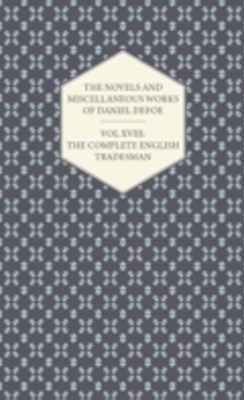 (ebook) Novels and Miscellaneous Works of Daniel Defoe - Vol XVIII: The Complete English Tradesman