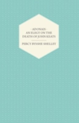 Adonais - An Elegy on the Death of John Keats